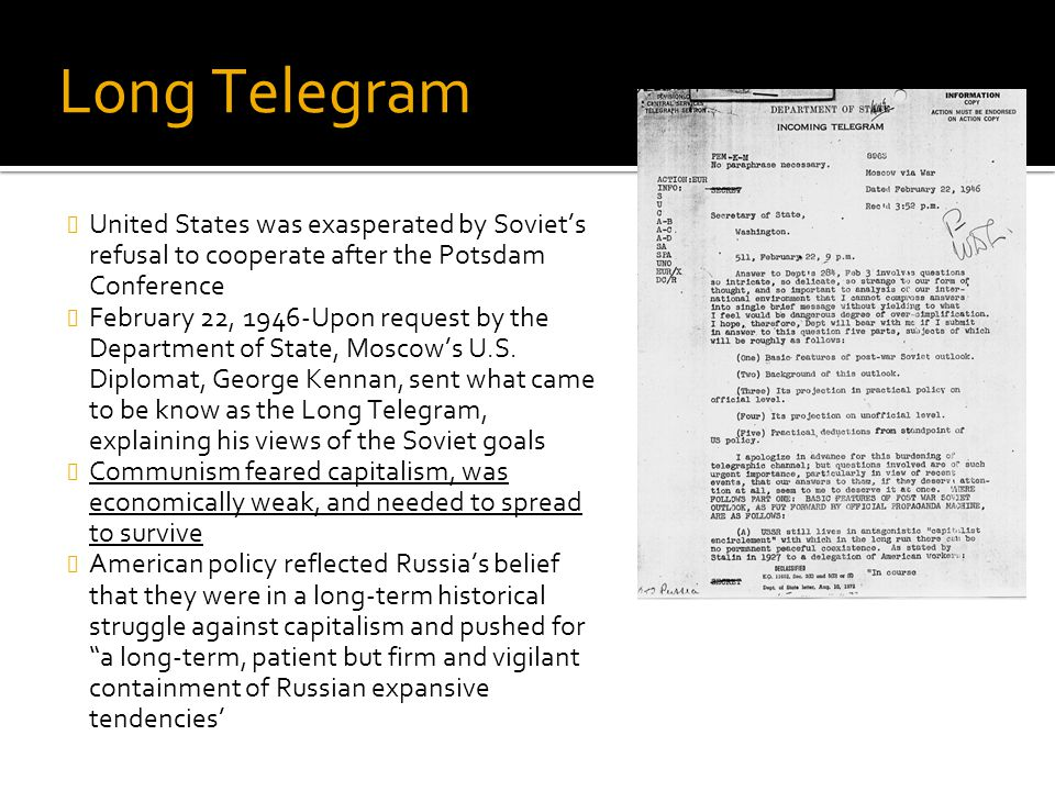 Long Telegram United States was exasperated by Soviet's refusal to cooperate after the Potsdam Conference.