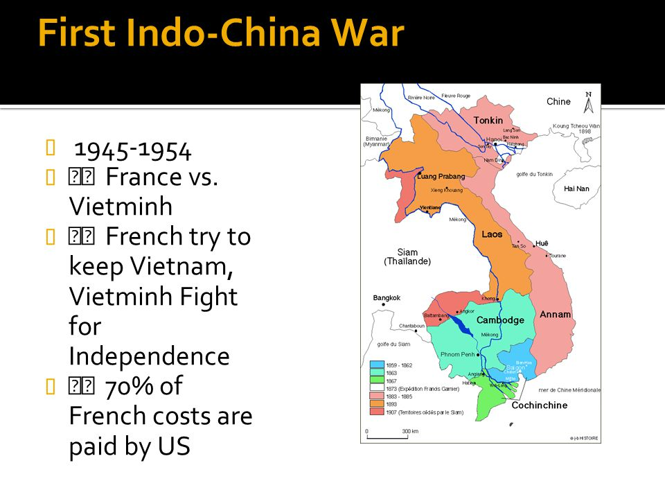 First Indo-China War 1945-1954  France vs. Vietminh