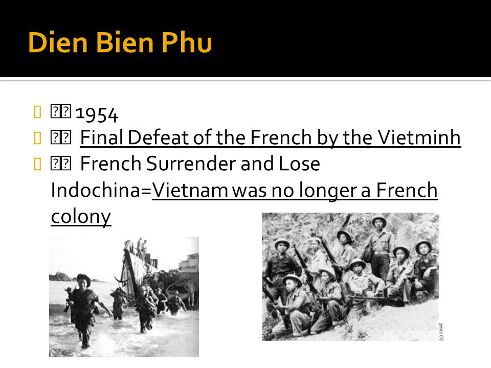 Dien Bien Phu  1954  Final Defeat of the French by the Vietminh