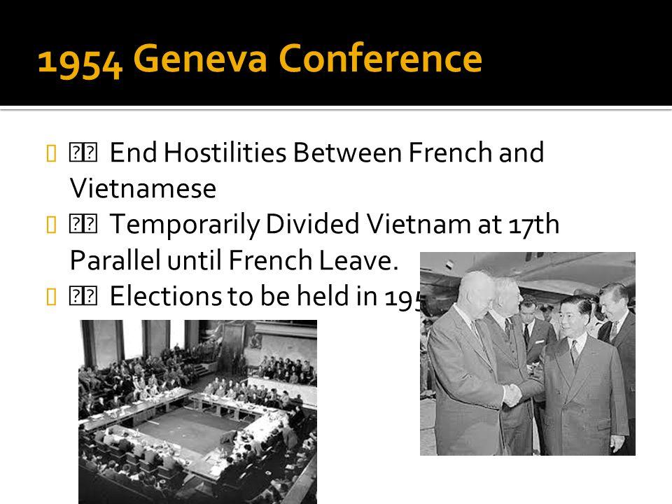 1954 Geneva Conference  End Hostilities Between French and Vietnamese