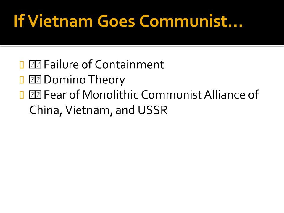 the failure of the domino theory in the relationship between china and vietnam Visit to the people's republic of china  make clear that we see some relationship between political  credibility, vietnam, the domino theory,.