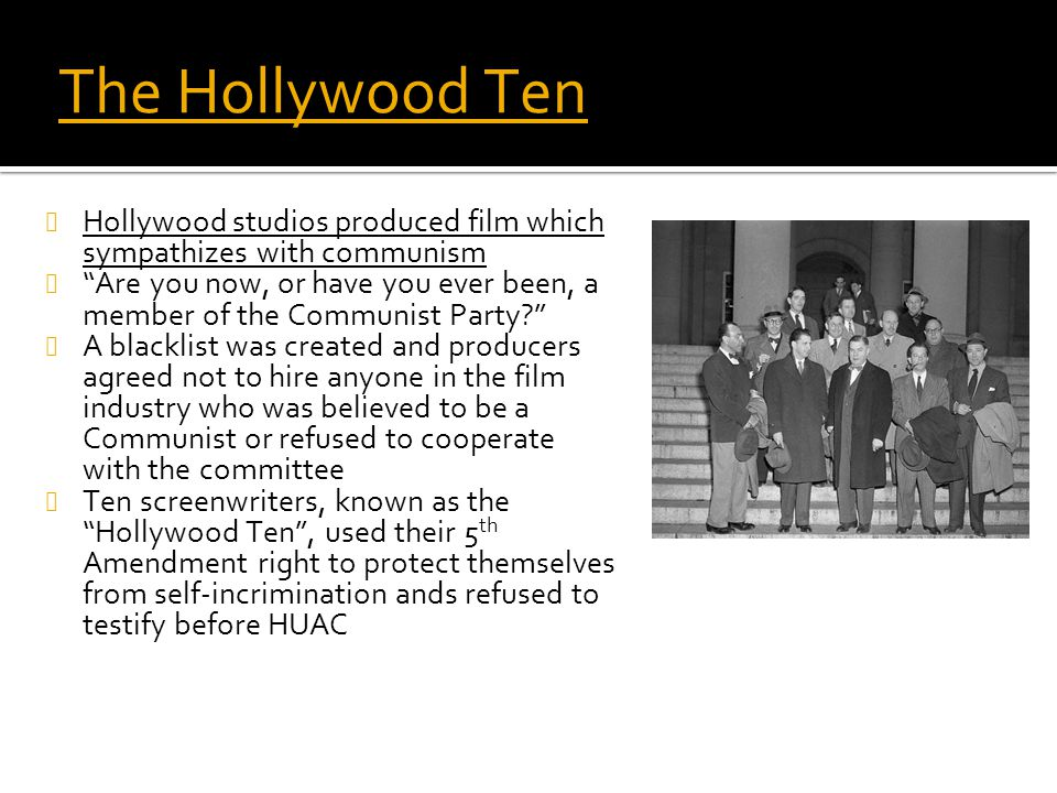 The Hollywood Ten Hollywood studios produced film which sympathizes with communism.