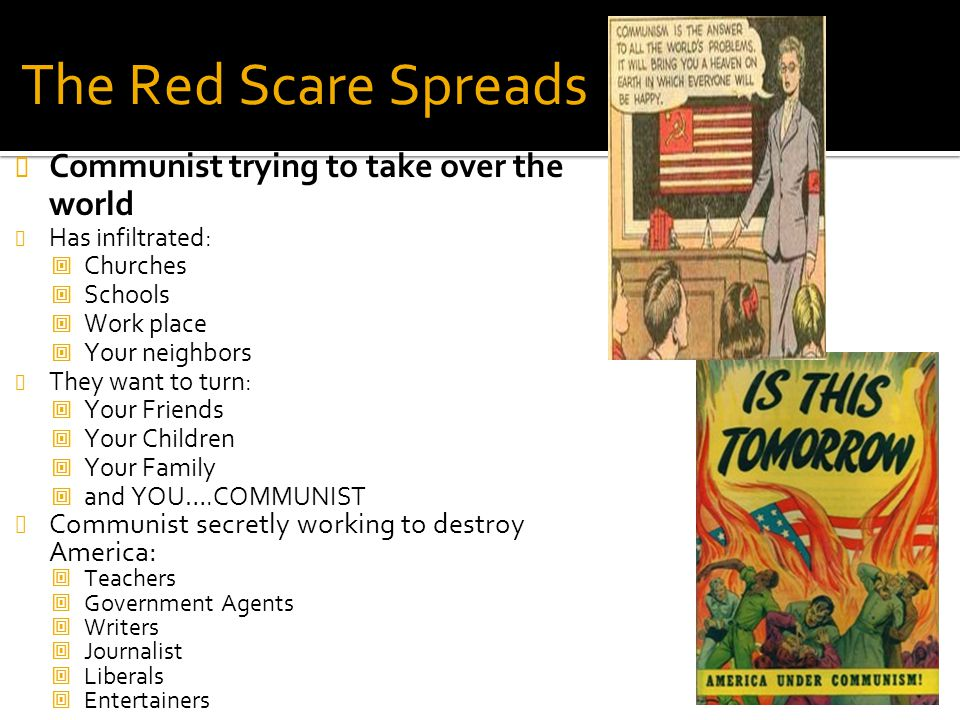 The Red Scare Spreads Communist trying to take over the world