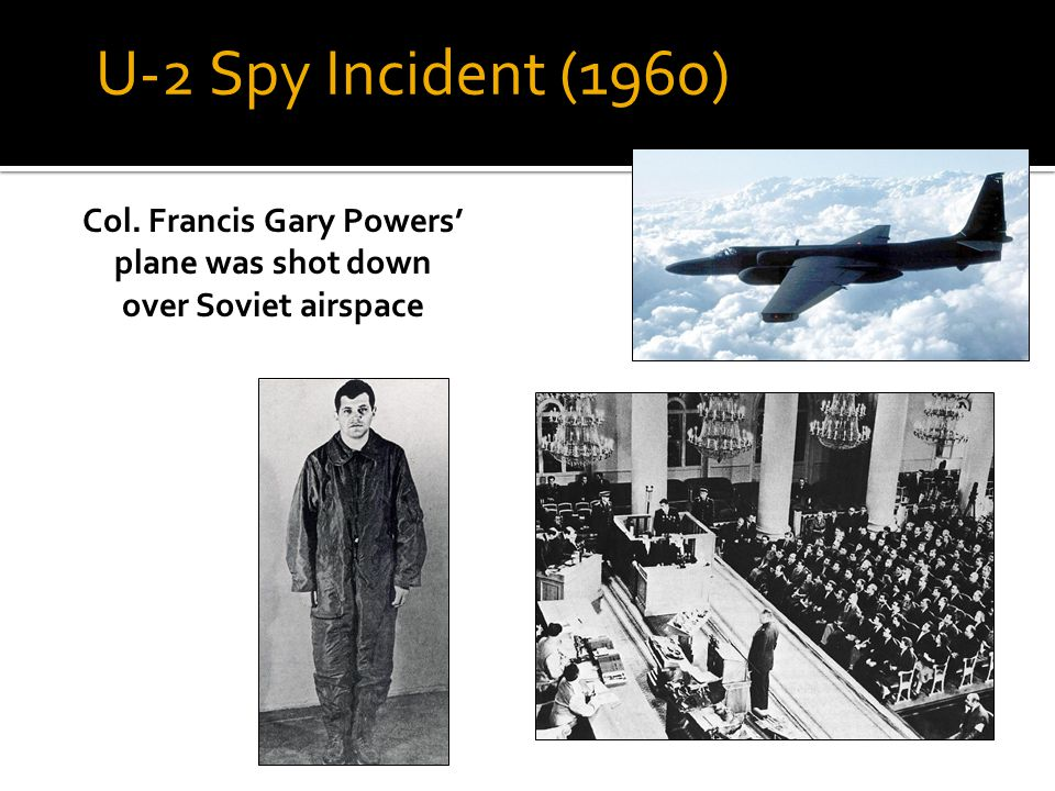 Col. Francis Gary Powers' plane was shot down over Soviet airspace