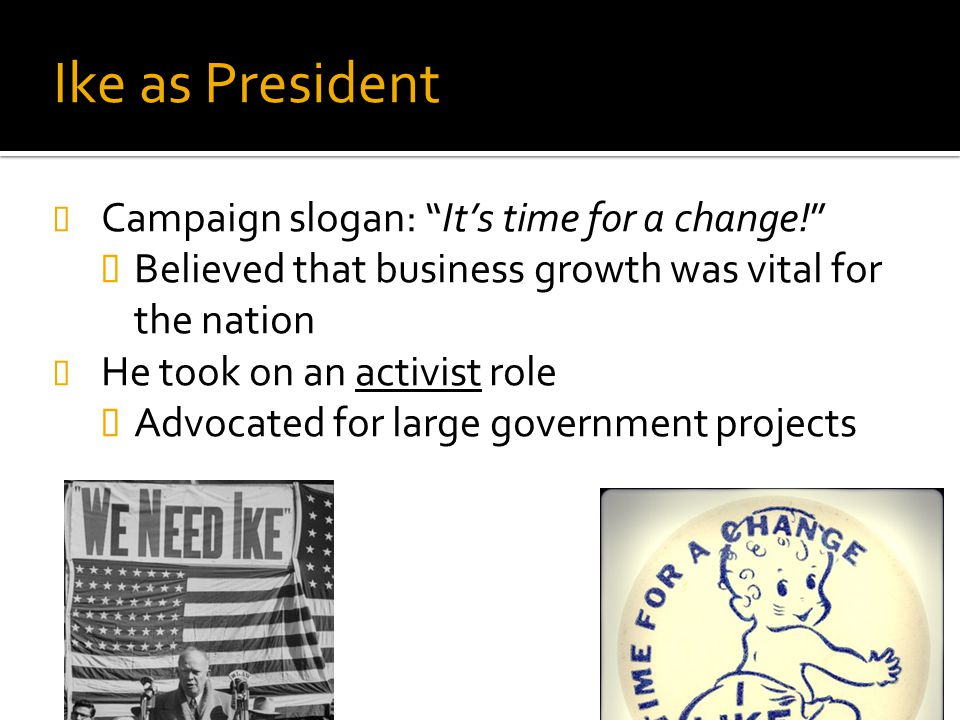 Ike as President Campaign slogan: It's time for a change!