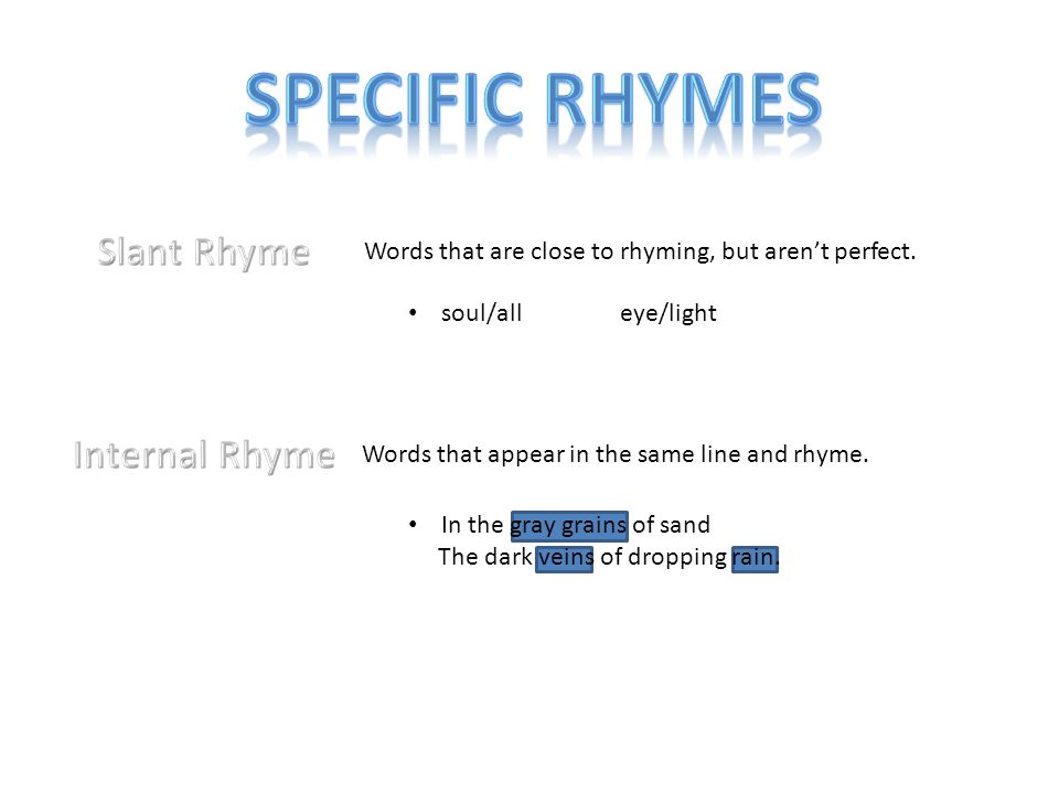 Specific Rhymes Slant Rhyme Internal Rhyme