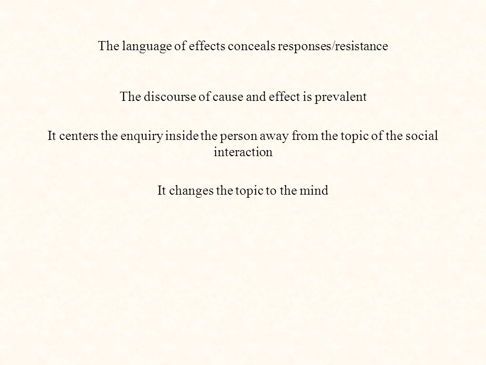 The language of effects conceals responses/resistance