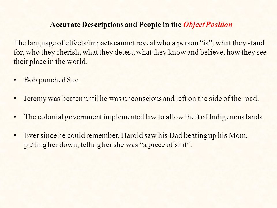 Accurate Descriptions and People in the Object Position