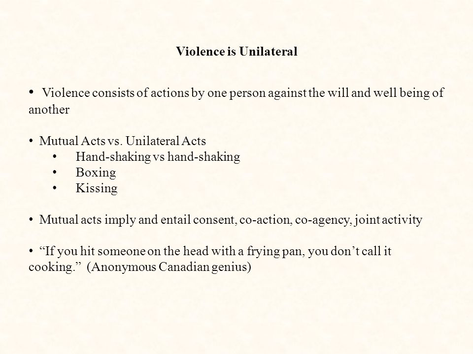 Violence is Unilateral