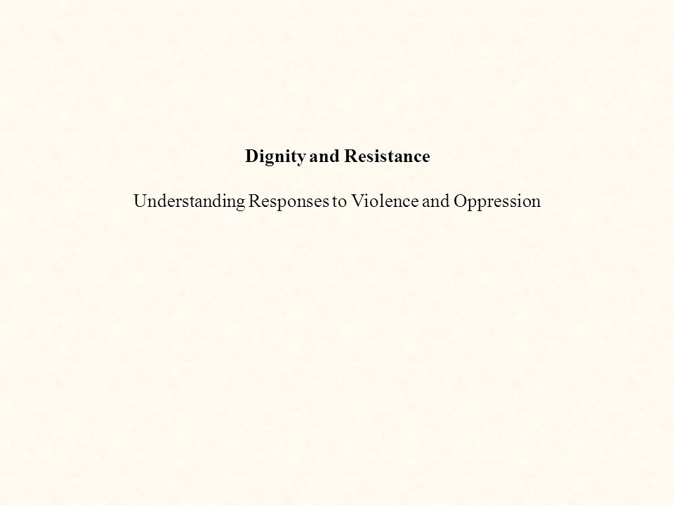 Dignity and Resistance
