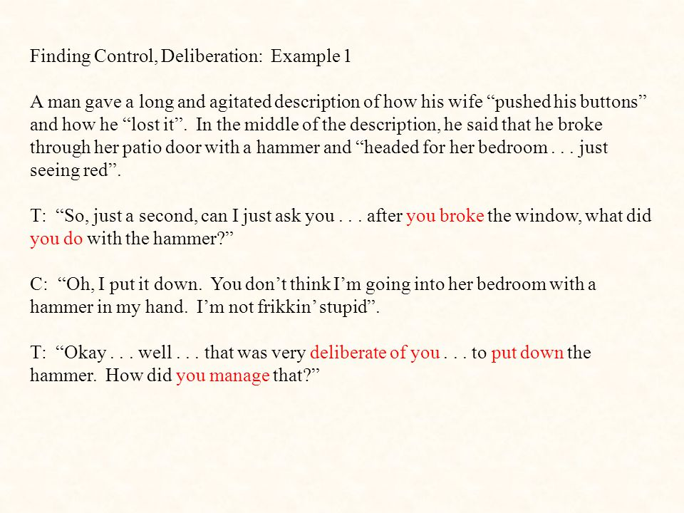 Finding Control, Deliberation: Example 1