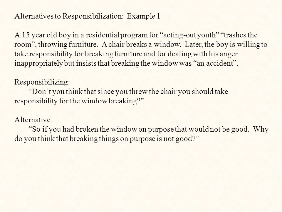 Alternatives to Responsibilization: Example 1