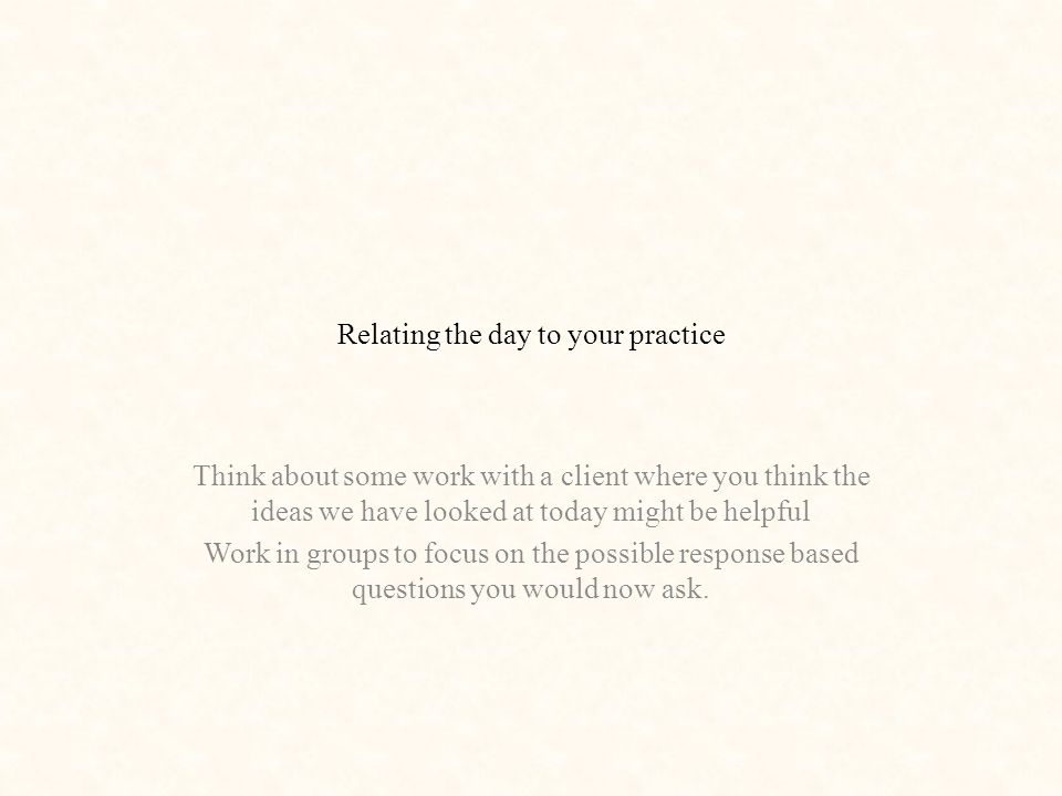 Relating the day to your practice
