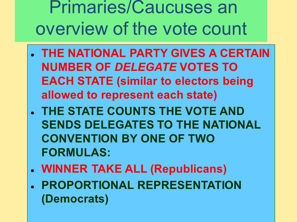 Primaries/Caucuses an overview of the vote count