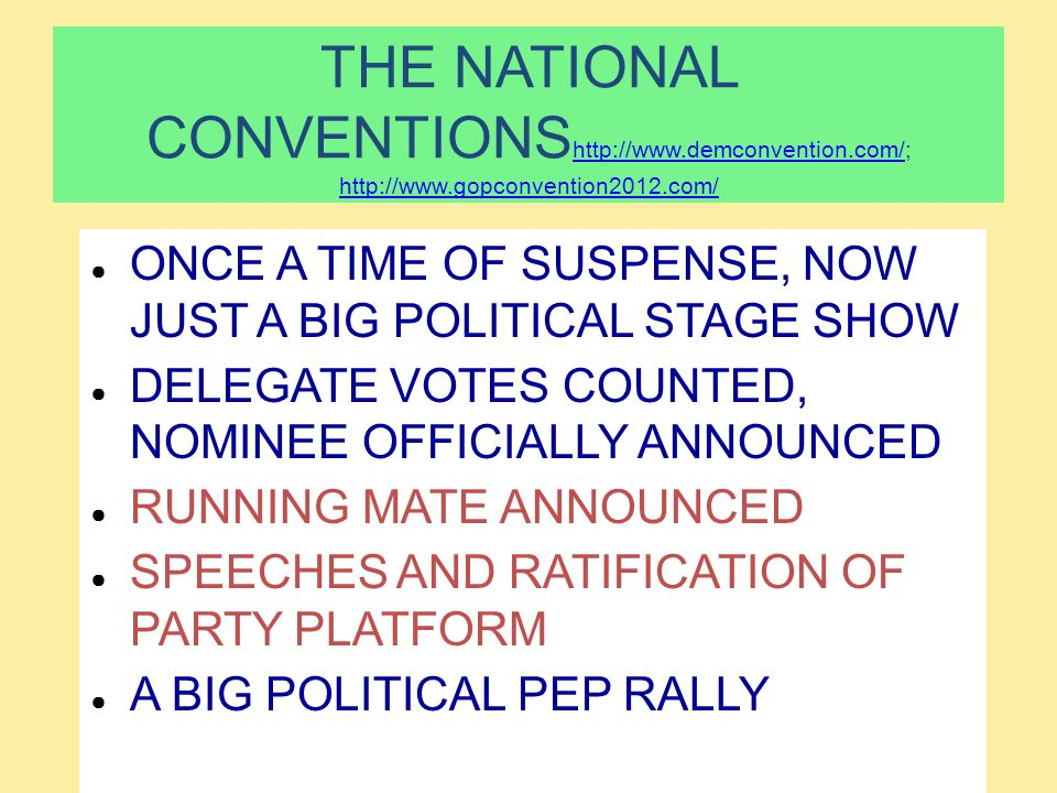 THE NATIONAL CONVENTIONShttp://www. demconvention. com/; http://www