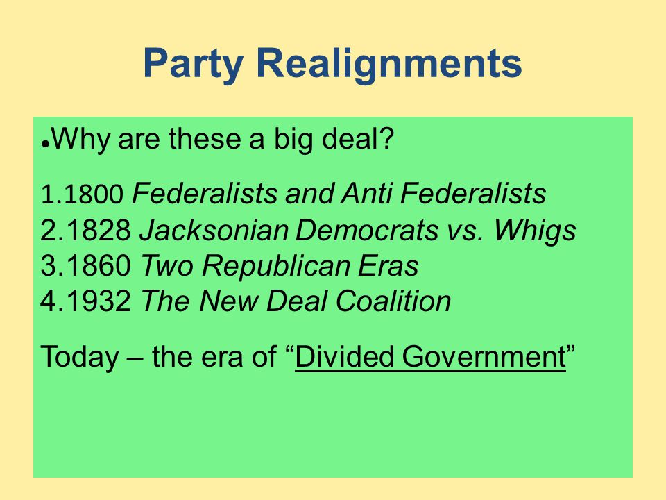 Party Realignments Why are these a big deal