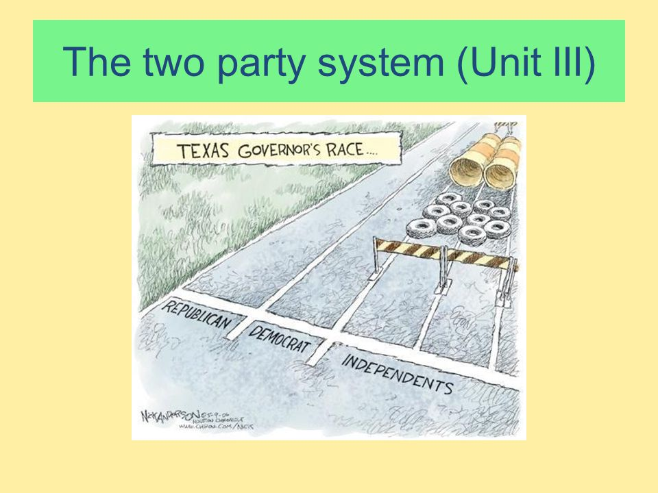 The two party system (Unit III)