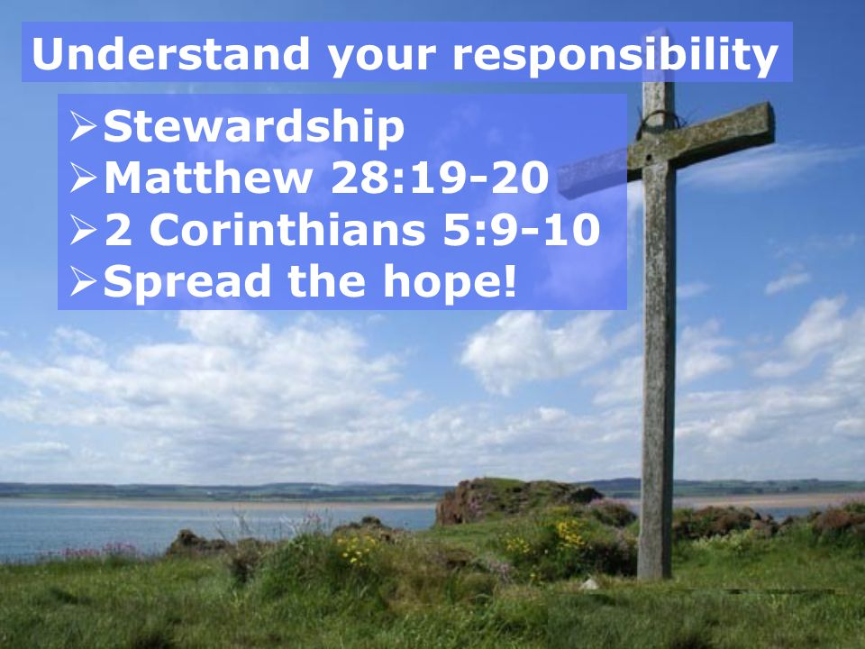Understand your responsibility