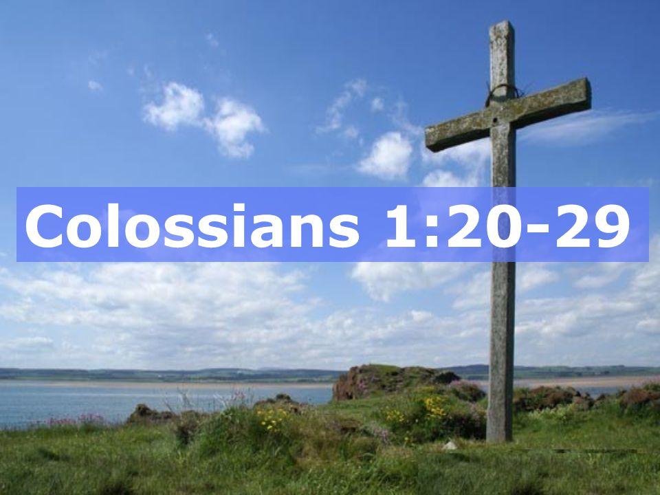 Colossians 1:20-29