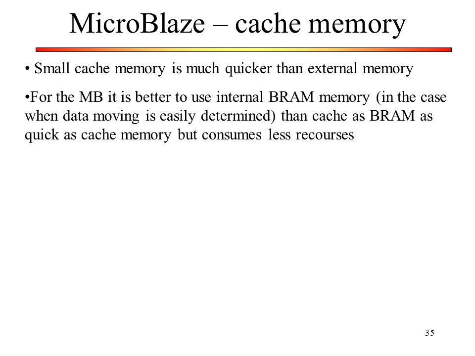 MicroBlaze – cache memory