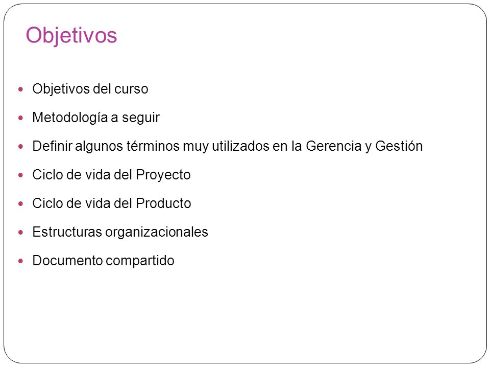 Objetivos Objetivos del curso Metodología a seguir