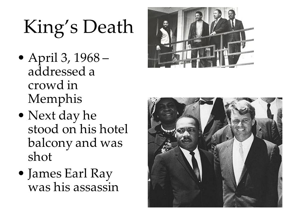 King's Death April 3, 1968 – addressed a crowd in Memphis