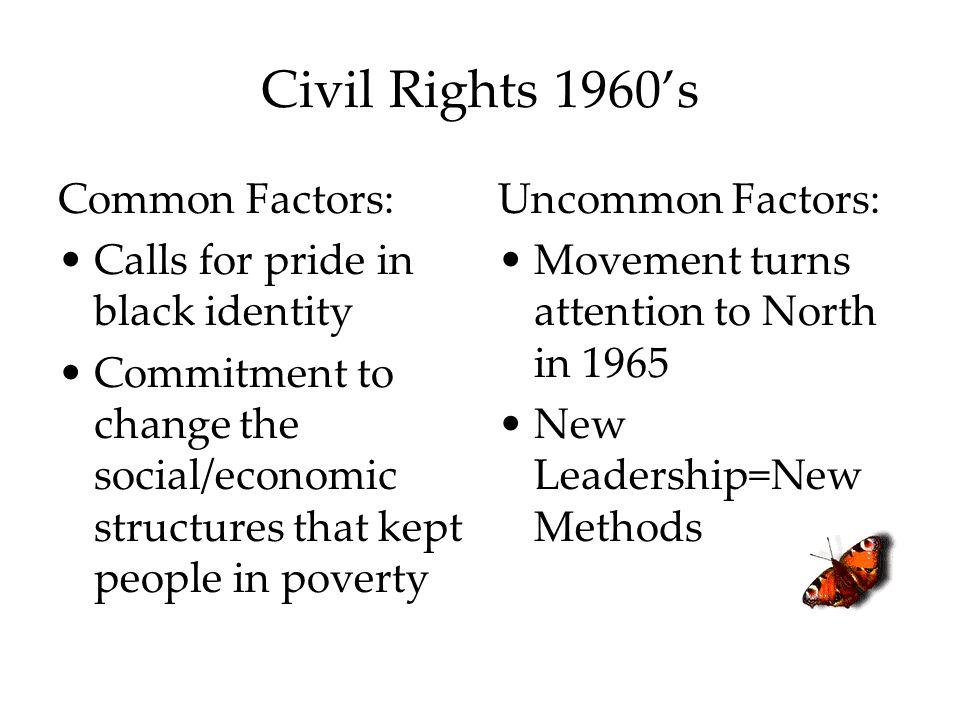 Civil Rights 1960's Common Factors: Calls for pride in black identity
