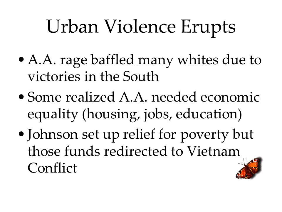Urban Violence Erupts A.A. rage baffled many whites due to victories in the South.