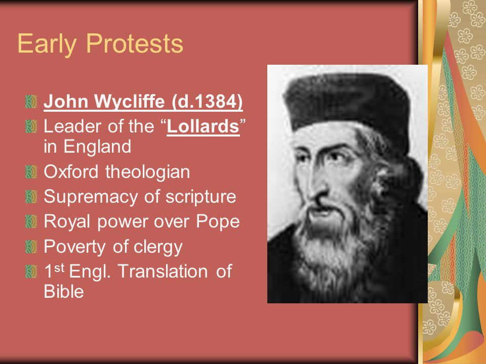 Early Protests John Wycliffe (d.1384)