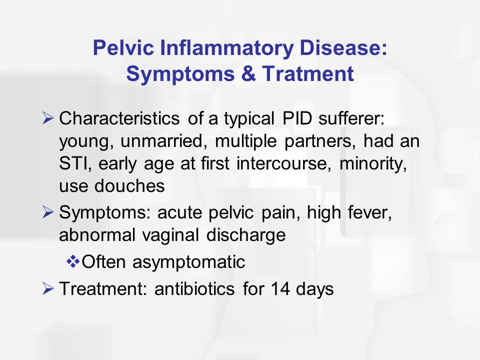 Pelvic Inflammatory Disease: Symptoms & Tratment