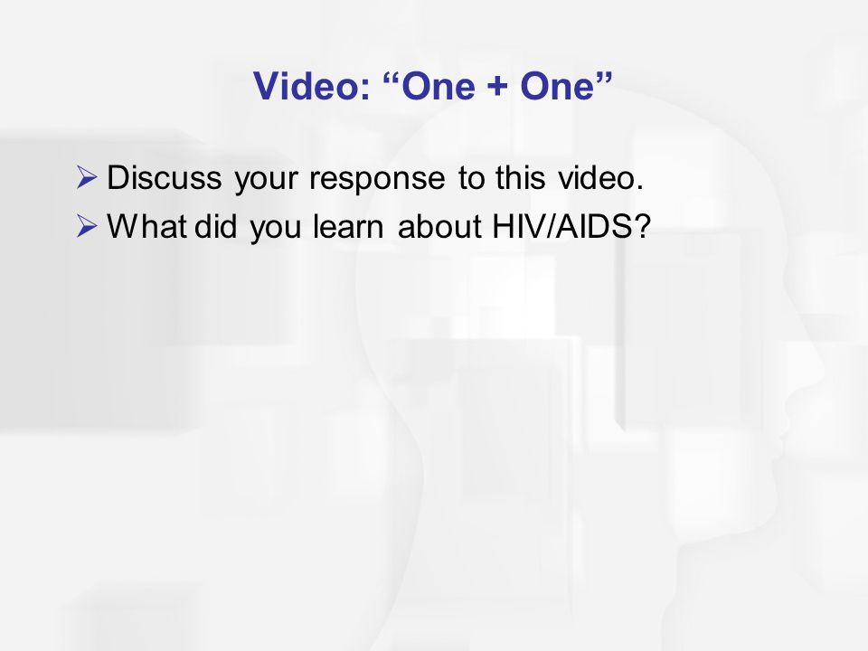 Video: One + One Discuss your response to this video.