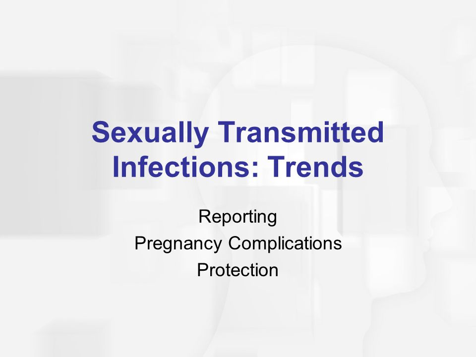 Sexually Transmitted Infections: Trends