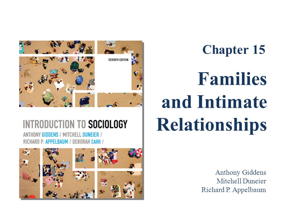 Families and Intimate Relationships Chapter 15 Anthony Giddens