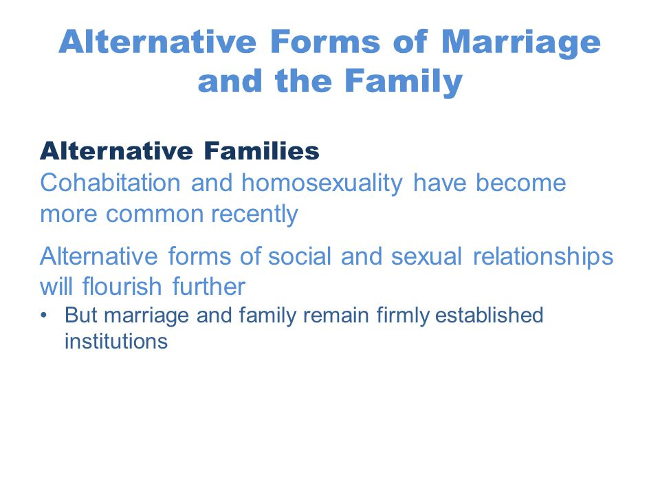 Alternative Forms of Marriage and the Family
