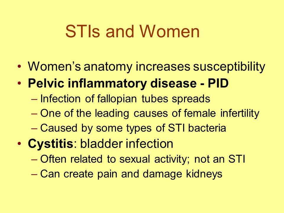 STIs and Women Women's anatomy increases susceptibility