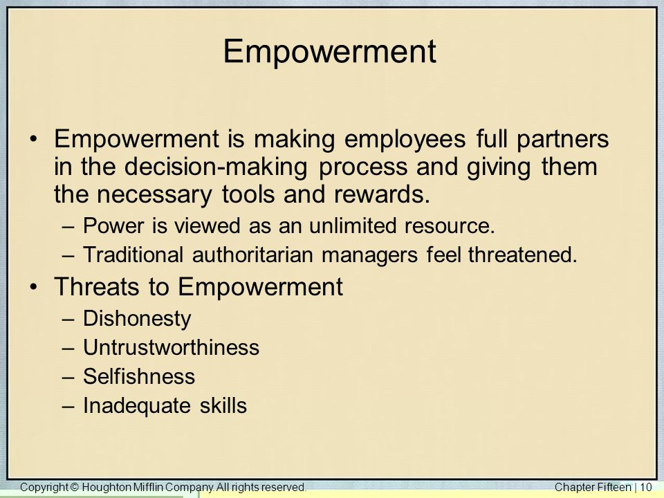 Empowerment Empowerment is making employees full partners in the decision-making process and giving them the necessary tools and rewards.