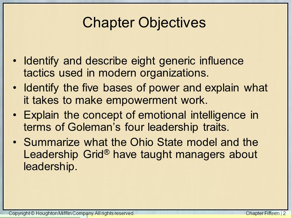 Chapter Objectives Identify and describe eight generic influence tactics used in modern organizations.