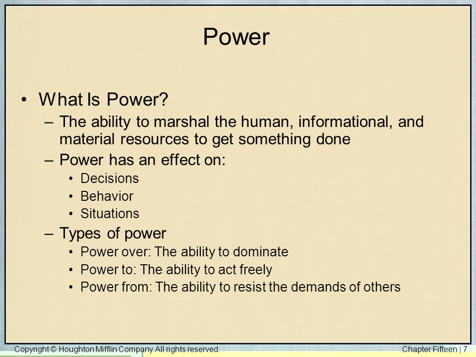 Power What Is Power The ability to marshal the human, informational, and material resources to get something done.
