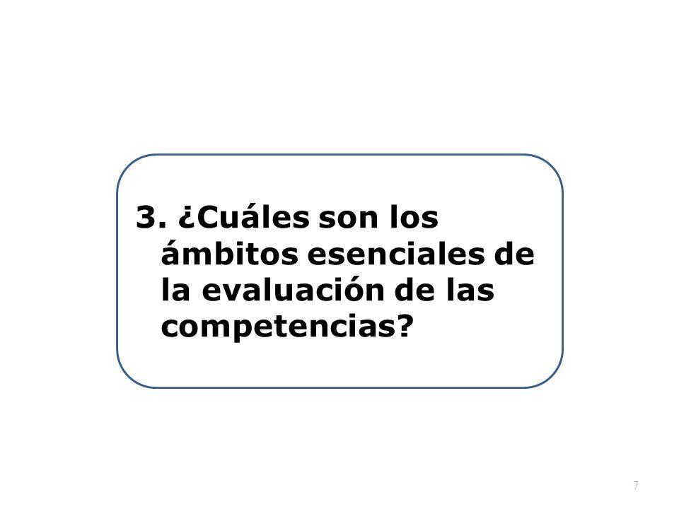 3. ¿Cuáles son los ámbitos esenciales de la evaluación de las competencias