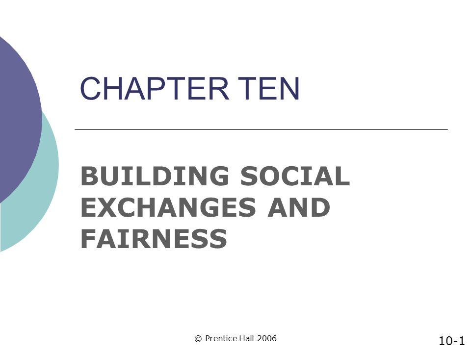 BUILDING SOCIAL EXCHANGES AND FAIRNESS