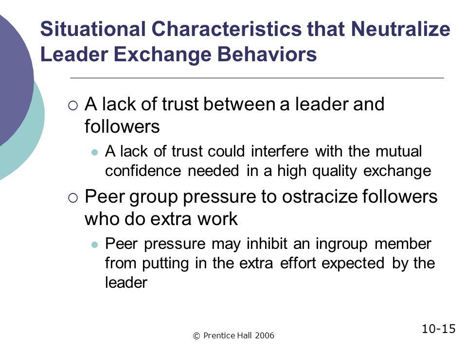 Situational Characteristics that Neutralize Leader Exchange Behaviors
