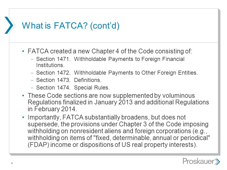 What is FATCA (cont'd) FATCA created a new Chapter 4 of the Code consisting of: