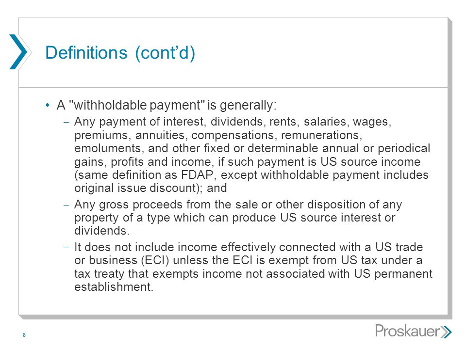 Definitions (cont'd) A withholdable payment is generally: