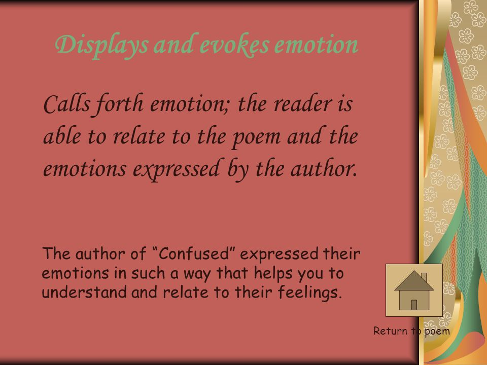 Displays and evokes emotion