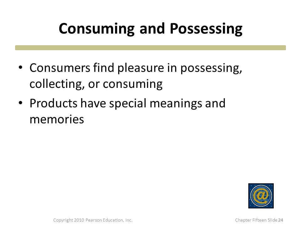 Consuming and Possessing