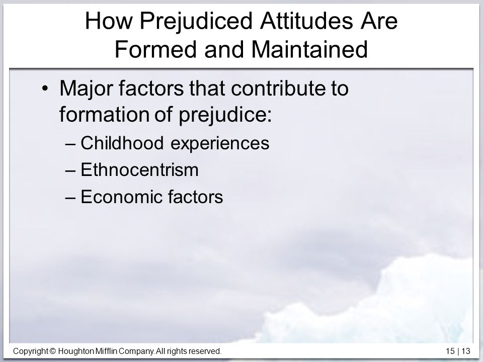 How Prejudiced Attitudes Are Formed and Maintained
