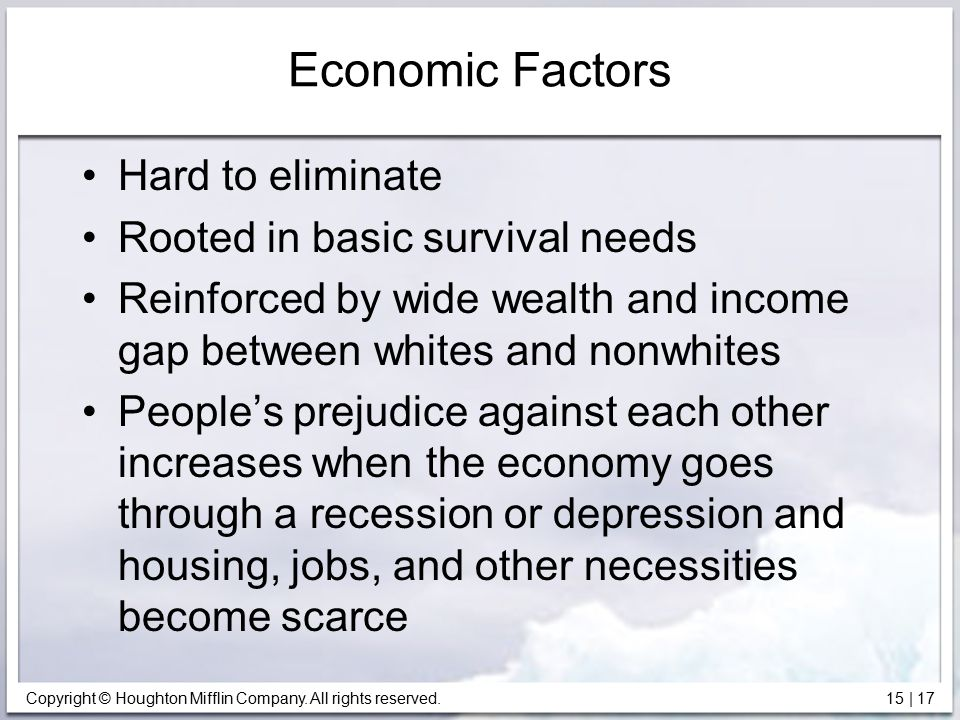 Economic Factors Hard to eliminate Rooted in basic survival needs