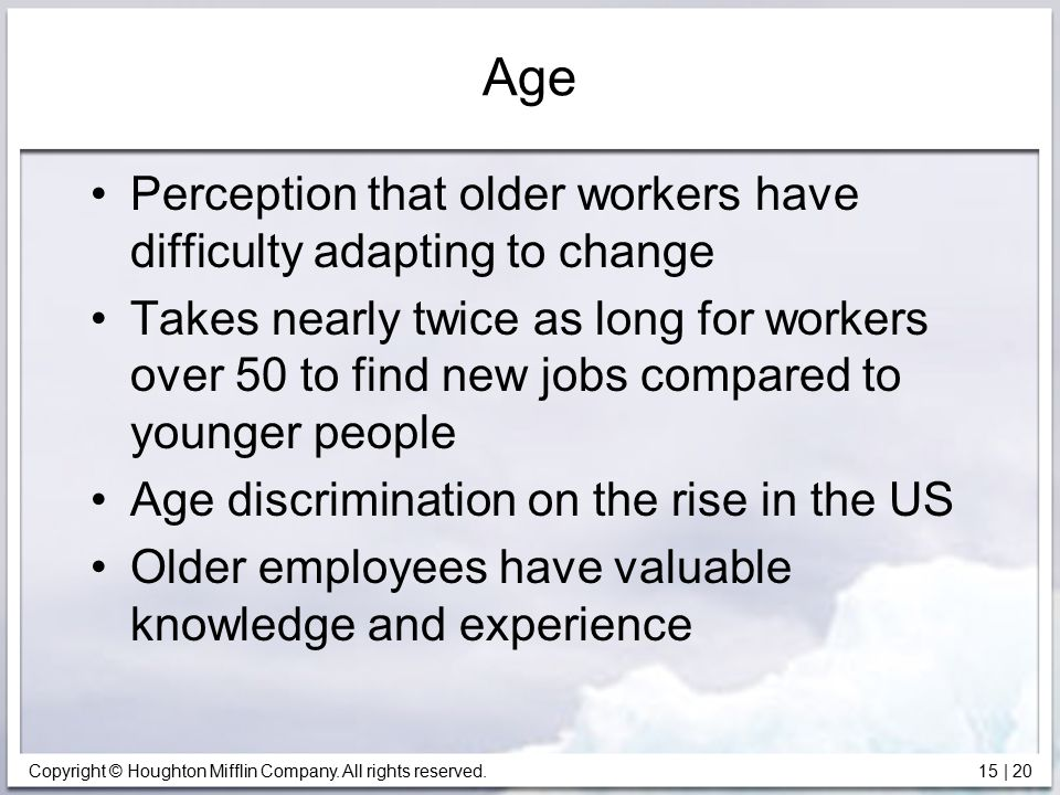 Age Perception that older workers have difficulty adapting to change