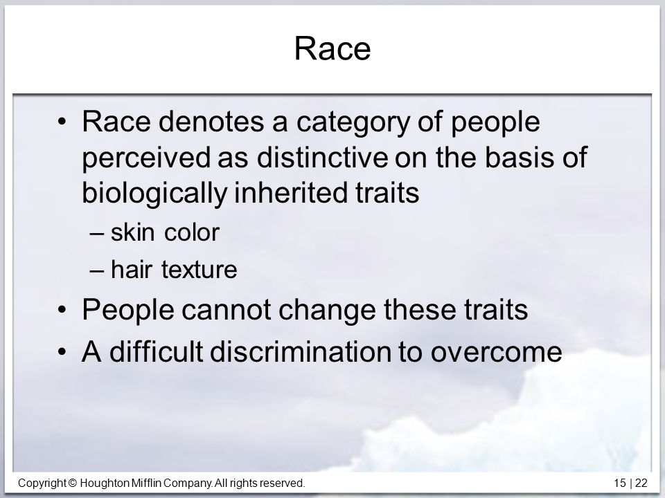 Race Race denotes a category of people perceived as distinctive on the basis of biologically inherited traits.