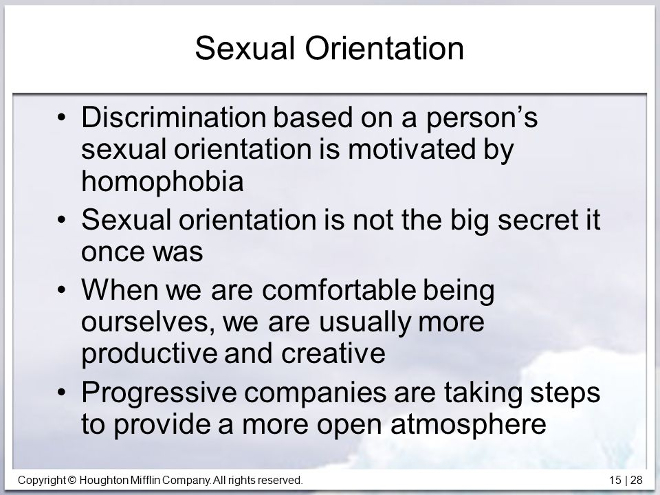 Sexual Orientation Discrimination based on a person's sexual orientation is motivated by homophobia.